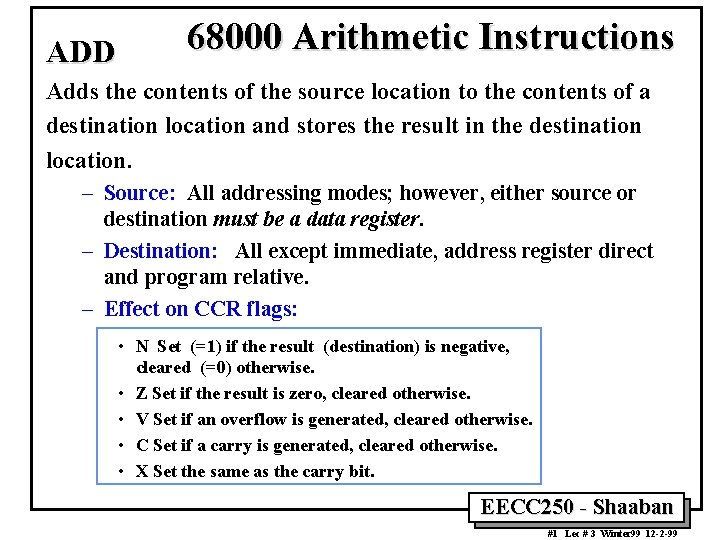 ADD 68000 Arithmetic Instructions Adds the contents of the source location to the contents