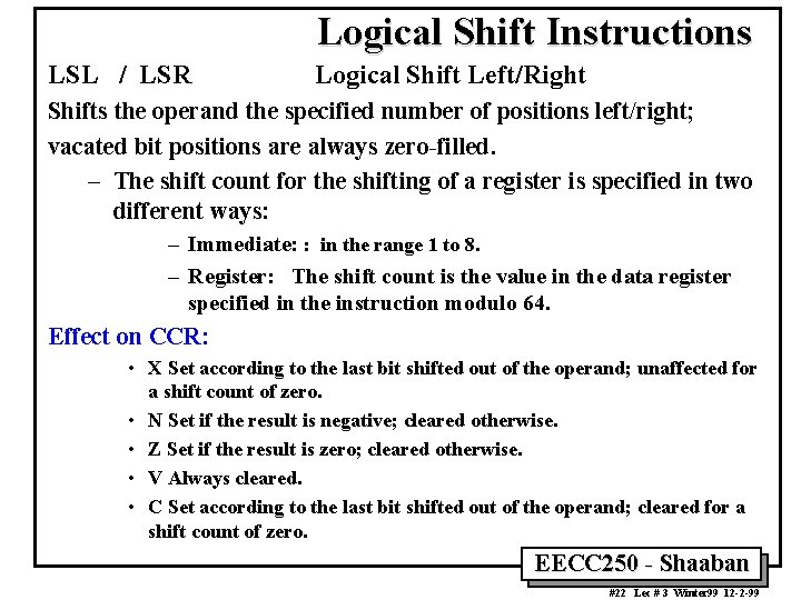 Logical Shift Instructions LSL / LSR Logical Shift Left/Right Shifts the operand the specified