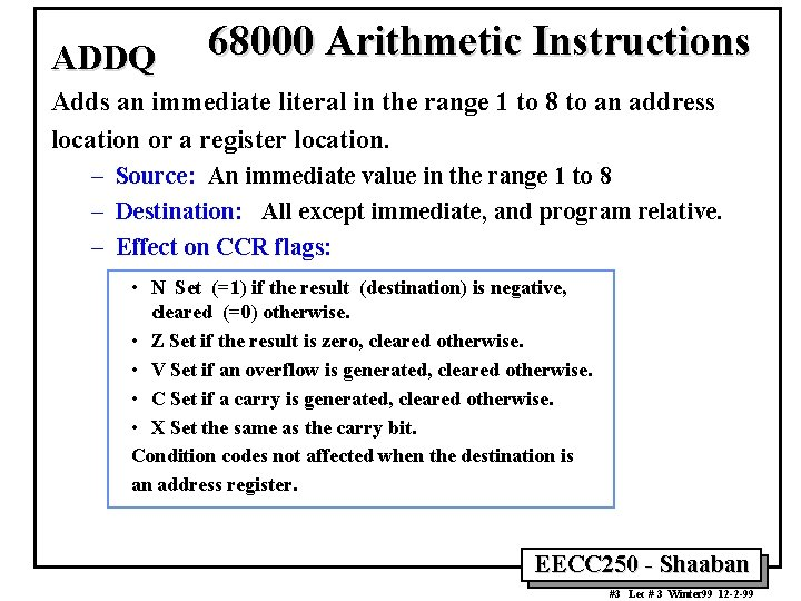 ADDQ 68000 Arithmetic Instructions Adds an immediate literal in the range 1 to 8