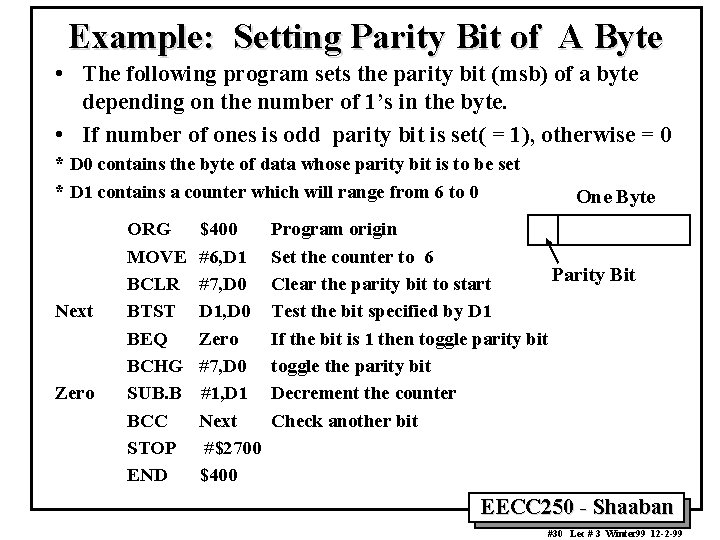 Example: Setting Parity Bit of A Byte • The following program sets the parity