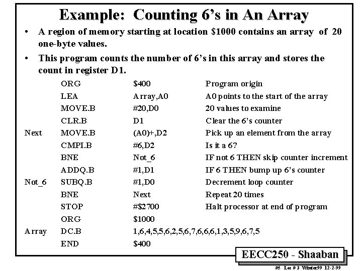 Example: Counting 6's in An Array • A region of memory starting at location