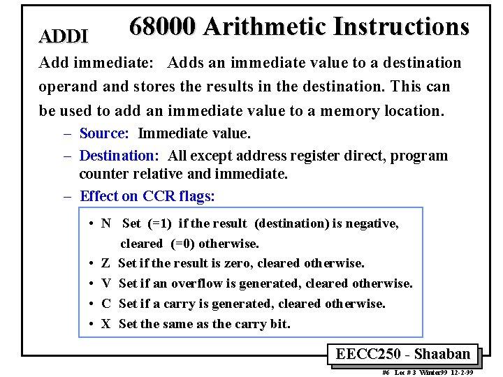 ADDI 68000 Arithmetic Instructions Add immediate: Adds an immediate value to a destination operand
