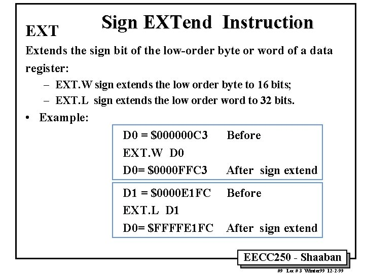 EXT Sign EXTend Instruction Extends the sign bit of the low-order byte or word