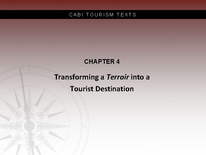 CABI TOURISM TEXTS CHAPTER 4 Transforming a Terroir into a Tourist Destination