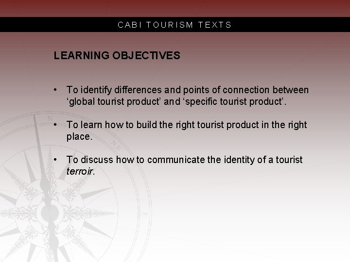 CABI TOURISM TEXTS LEARNING OBJECTIVES • To identify differences and points of connection between