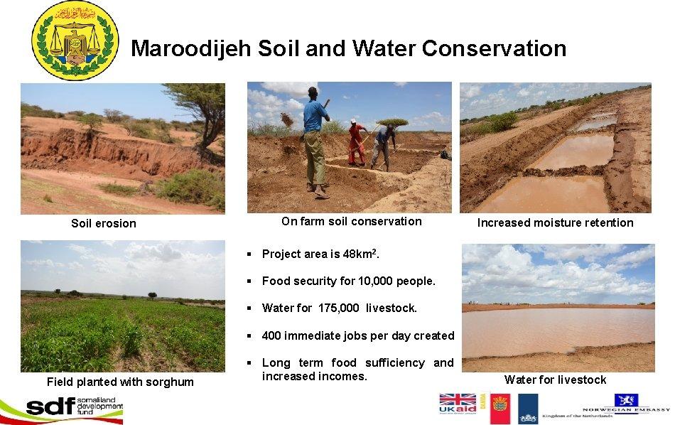 Maroodijeh Soil and Water Conservation Soil erosion On farm soil conservation Increased moisture retention