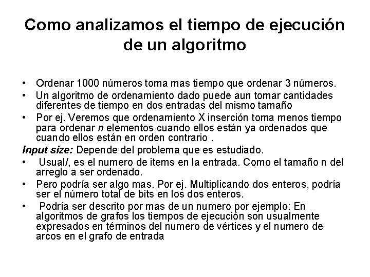 Como analizamos el tiempo de ejecución de un algoritmo • Ordenar 1000 números toma