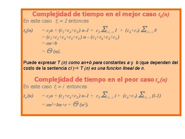Complejidad de tiempo en el mejor caso tb(n) En este caso ti = 1