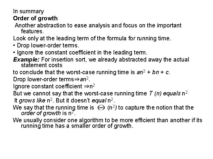 In summary Order of growth Another abstraction to ease analysis and focus on the