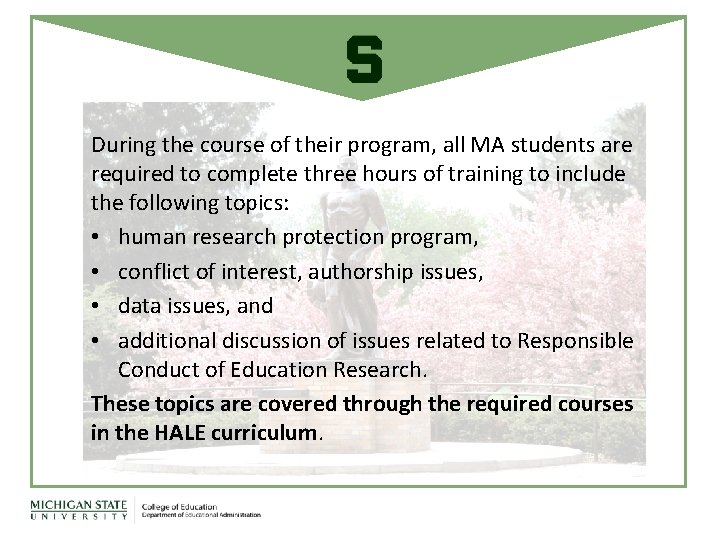 During the course of their program, all MA students are required to complete three
