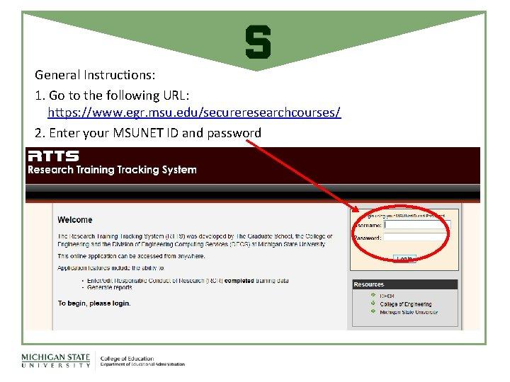 General Instructions: 1. Go to the following URL: https: //www. egr. msu. edu/secureresearchcourses/ 2.