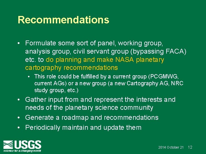 Recommendations • Formulate some sort of panel, working group, analysis group, civil servant group