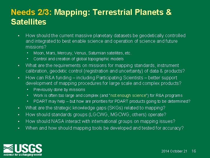 Needs 2/3: Mapping: Terrestrial Planets & Satellites • How should the current massive planetary
