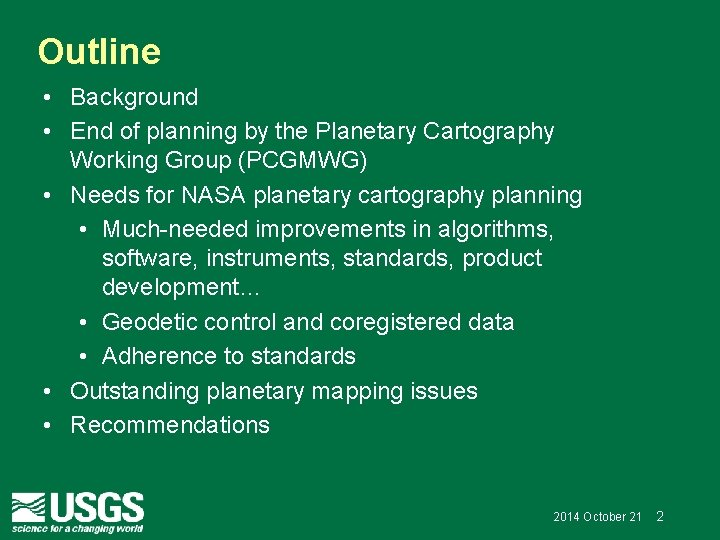 Outline • Background • End of planning by the Planetary Cartography Working Group (PCGMWG)