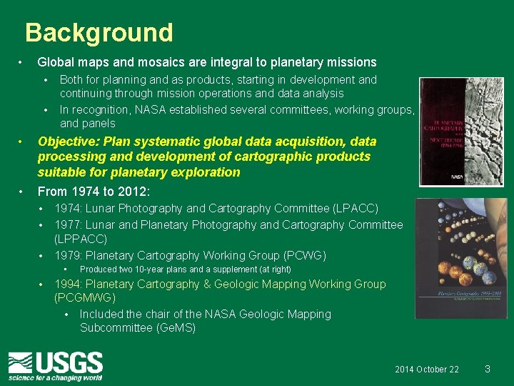 Background • Global maps and mosaics are integral to planetary missions • • Both