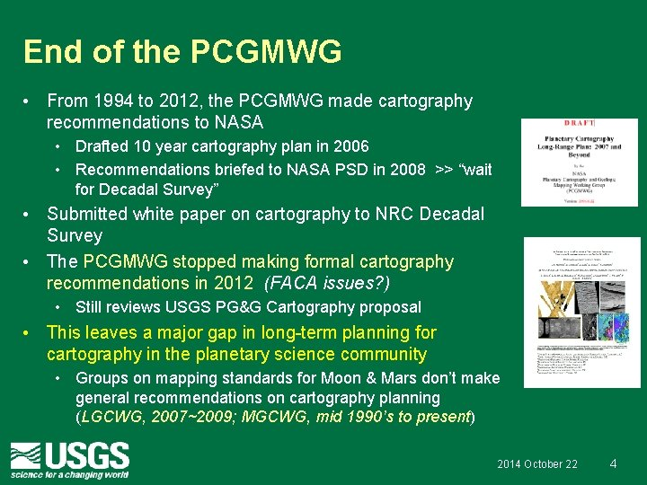 End of the PCGMWG • From 1994 to 2012, the PCGMWG made cartography recommendations