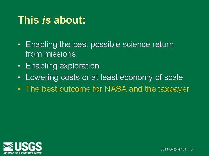 This is about: • Enabling the best possible science return from missions • Enabling