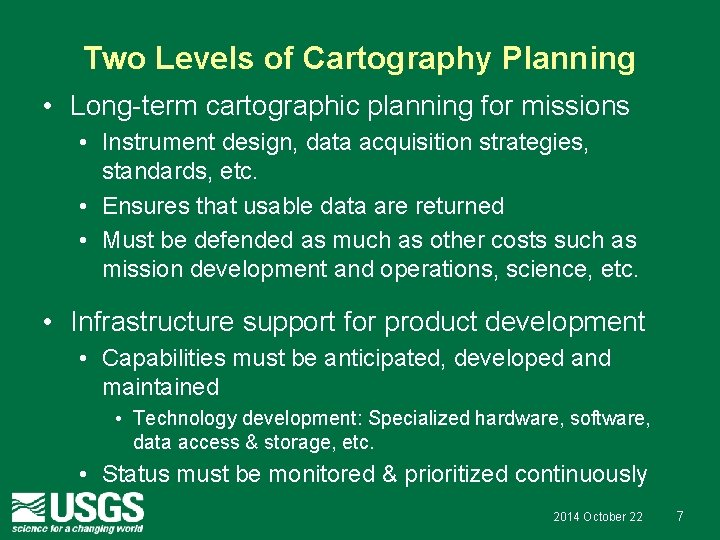 Two Levels of Cartography Planning • Long-term cartographic planning for missions • Instrument design,