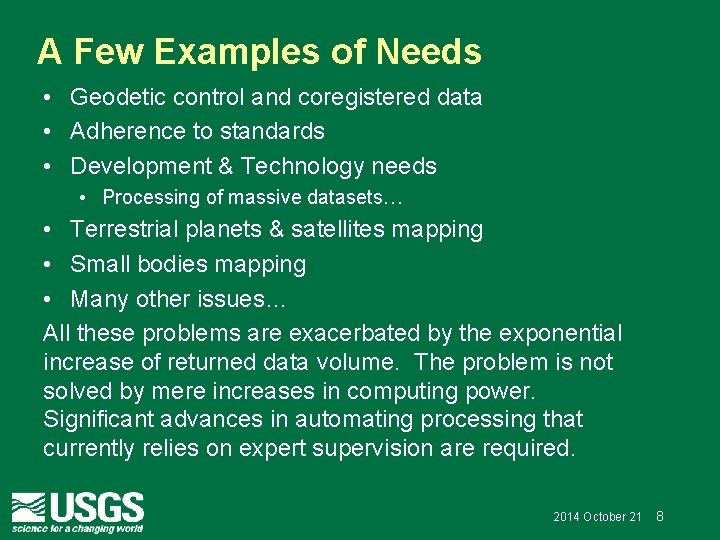 A Few Examples of Needs • Geodetic control and coregistered data • Adherence to