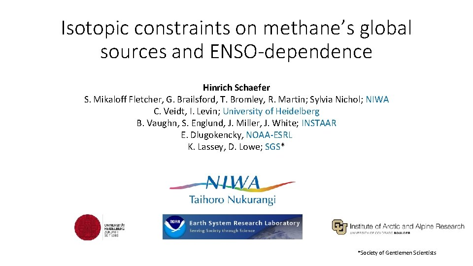 Isotopic constraints on methane's global sources and ENSO-dependence Hinrich Schaefer S. Mikaloff Fletcher, G.