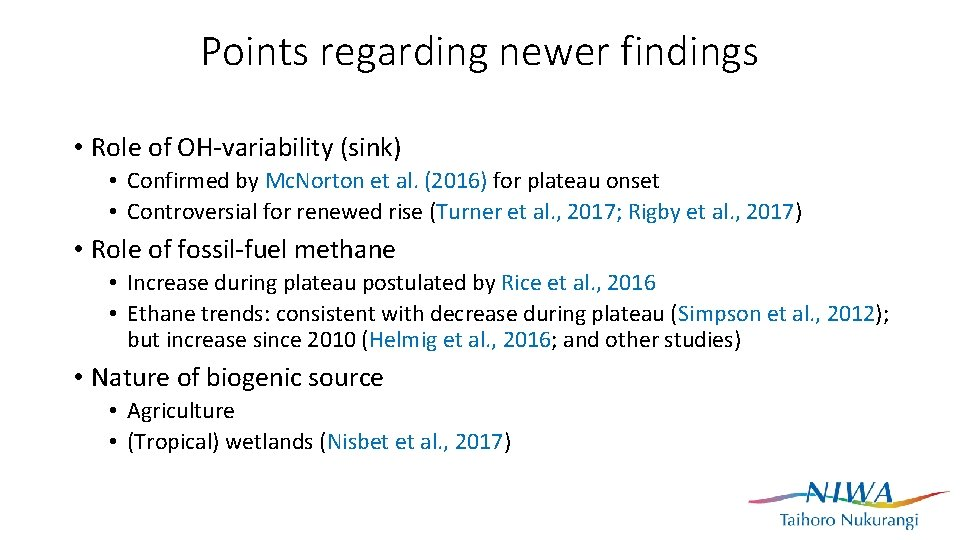 Points regarding newer findings • Role of OH-variability (sink) • Confirmed by Mc. Norton