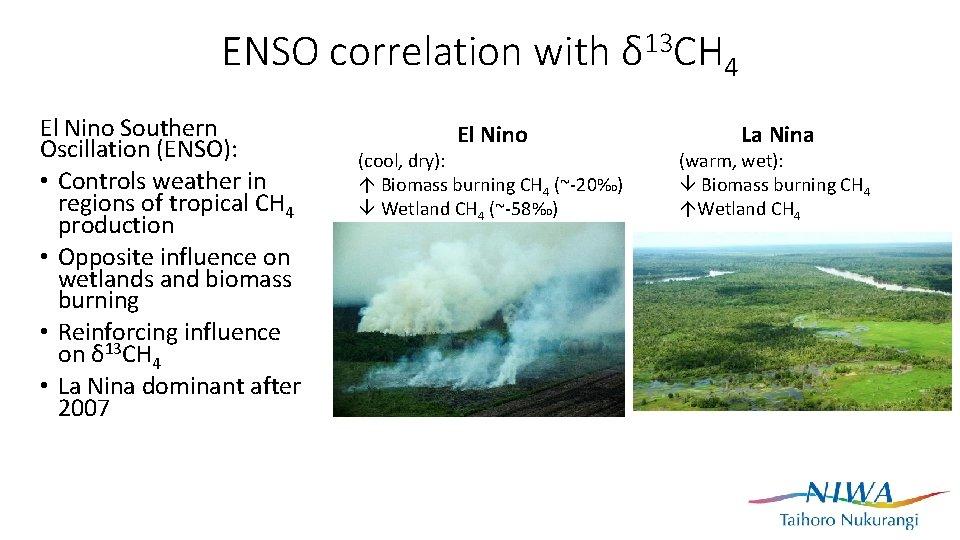 ENSO correlation with δ 13 CH 4 El Nino Southern Oscillation (ENSO): • Controls