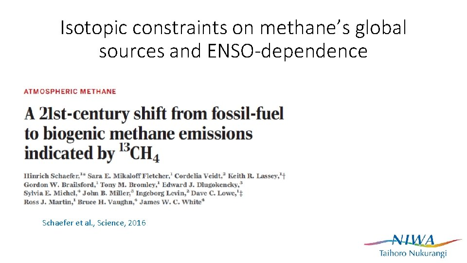Isotopic constraints on methane's global sources and ENSO-dependence Schaefer et al. , Science, 2016
