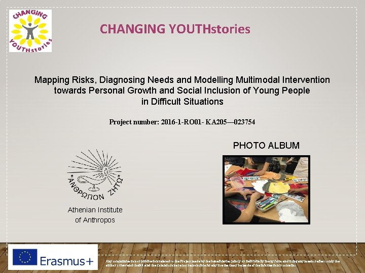 CHANGING YOUTHstories Mapping Risks, Diagnosing Needs and Modelling Multimodal Intervention towards Personal Growth and
