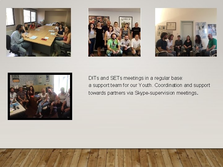 DITs and SETs meetings in a regular base: a support team for our Youth.