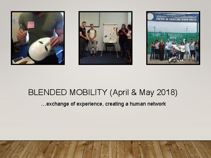 BLENDED MOBILITY (April & May 2018) …exchange of experience, creating a human network