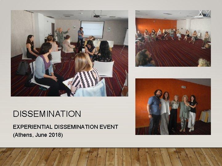 DISSEMINATION EXPERIENTIAL DISSEMINATION EVENT (Athens, June 2018)