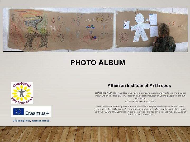 PHOTO ALBUM Athenian Institute of Anthropos CHANGING YOUTHstories Mapping risks, diagnosing needs and modelling