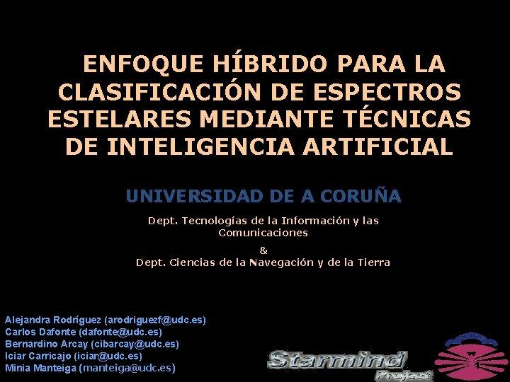 ENFOQUE HÍBRIDO PARA LA CLASIFICACIÓN DE ESPECTROS ESTELARES MEDIANTE TÉCNICAS DE INTELIGENCIA ARTIFICIAL UNIVERSIDAD
