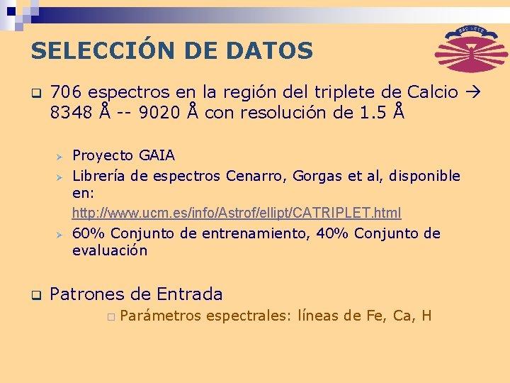 SELECCIÓN DE DATOS q 706 espectros en la región del triplete de Calcio 8348
