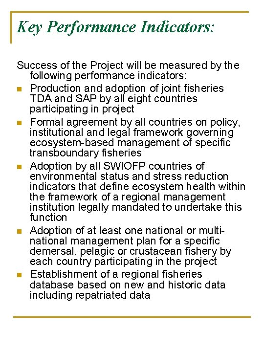 Key Performance Indicators: Success of the Project will be measured by the following performance