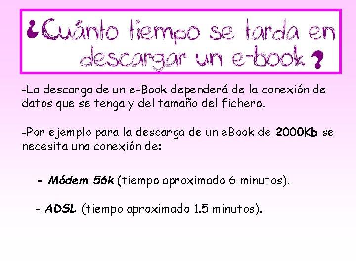 -La descarga de un e-Book dependerá de la conexión de datos que se tenga