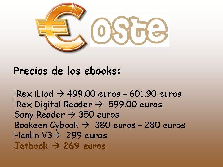 Precios de los ebooks: i. Rex i. Liad 499. 00 euros – 601. 90