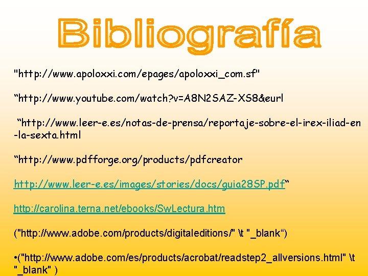 """http: //www. apoloxxi. com/epages/apoloxxi_com. sf"" ""http: //www. youtube. com/watch? v=A 8 N 2 SAZ-XS"