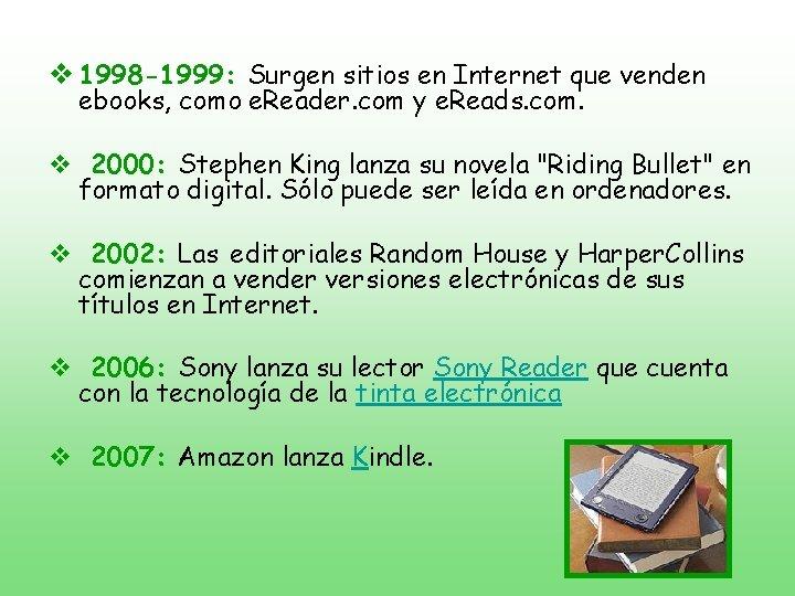 v 1998 -1999: Surgen sitios en Internet que venden ebooks, como e. Reader. com