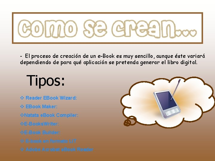 - El proceso de creación de un e-Book es muy sencillo, aunque éste variará