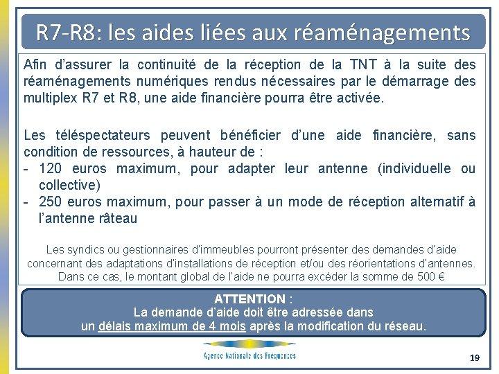 R 7 -R 8: les aides liées aux réaménagements Afin d'assurer la continuité de