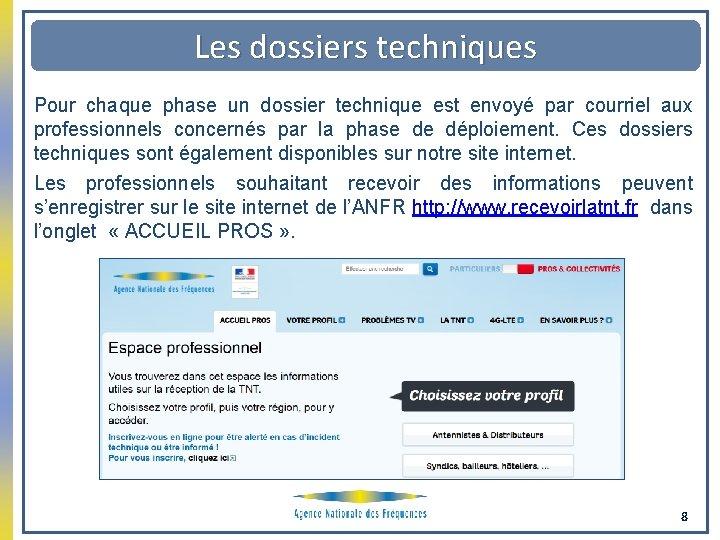 Les dossiers techniques Pour chaque phase un dossier technique est envoyé par courriel aux