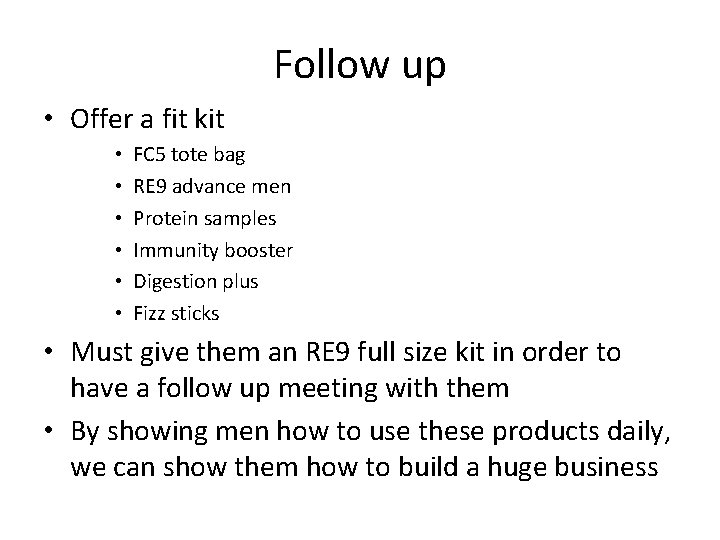 Follow up • Offer a fit kit • • • FC 5 tote bag