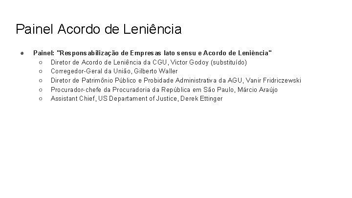 """Painel Acordo de Leniência ● Painel: """"Responsabilização de Empresas lato sensu e Acordo de"""
