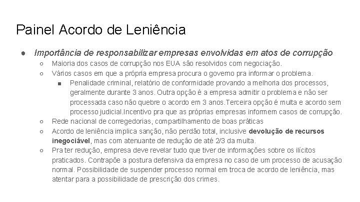 Painel Acordo de Leniência ● Importância de responsabilizar empresas envolvidas em atos de corrupção
