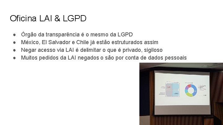 Oficina LAI & LGPD ● ● Órgão da transparência é o mesmo da LGPD