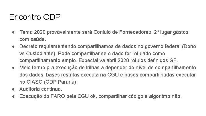 Encontro ODP ● Tema 2020 provavelmente será Conluio de Fornecedores, 2º lugar gastos com