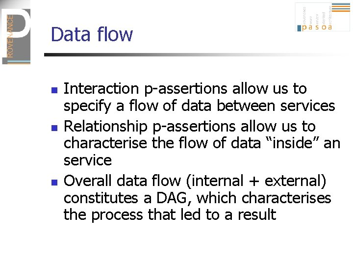 Data flow n n n Interaction p-assertions allow us to specify a flow of