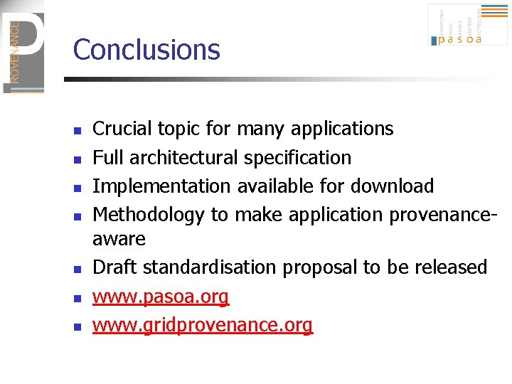 Conclusions n n n n Crucial topic for many applications Full architectural specification Implementation