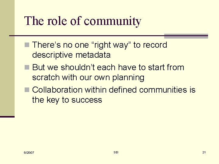 """The role of community n There's no one """"right way"""" to record descriptive metadata"""
